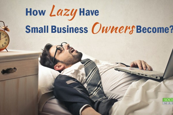 Business Owners Have Become Lazy