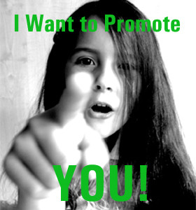 I want to Promote You