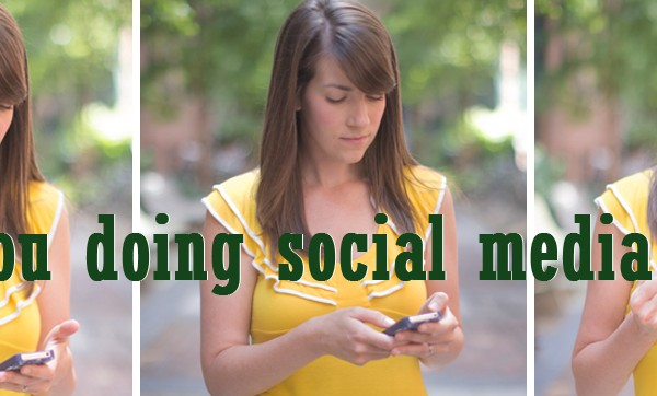 Are you doing your social media right?