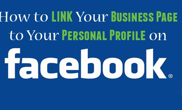 How to link your business page to your Facebook personal profile