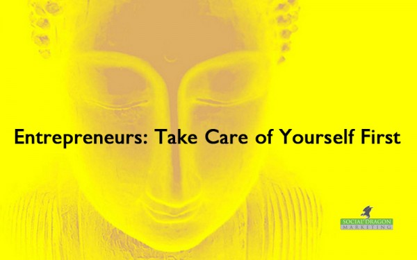 Entrepreneurs take care of yourself